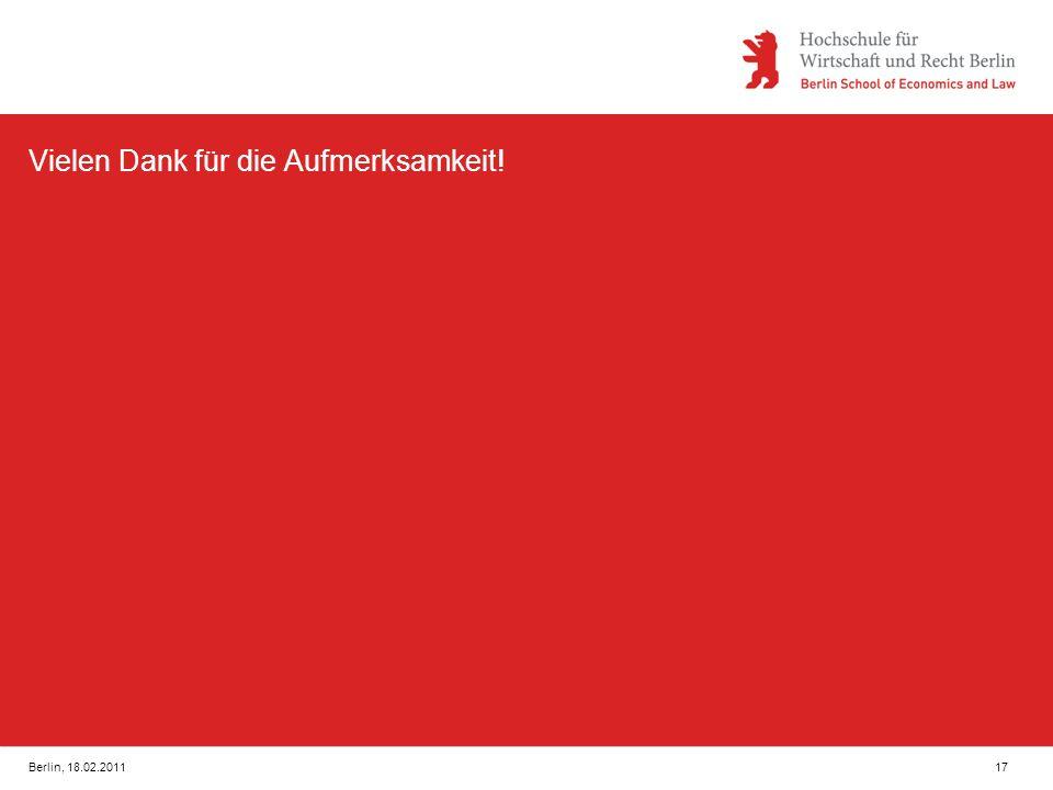 Berlin, 18.02.201117 Vielen Dank für die Aufmerksamkeit!