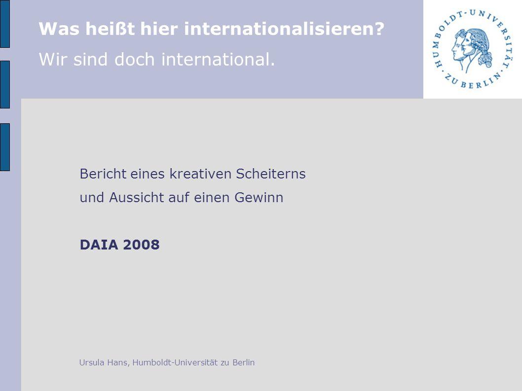 Was heißt hier internationalisieren. Wir sind doch international.