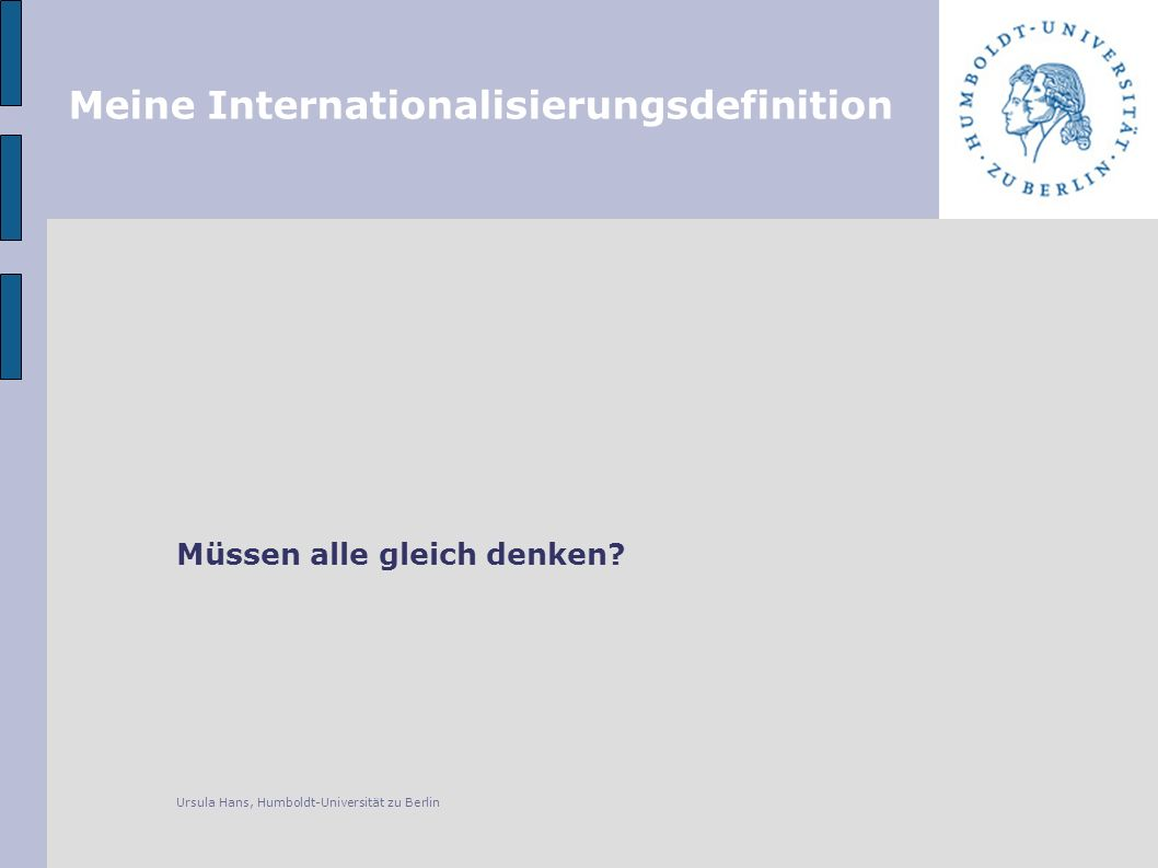 Meine Internationalisierungsdefinition Müssen alle gleich denken.