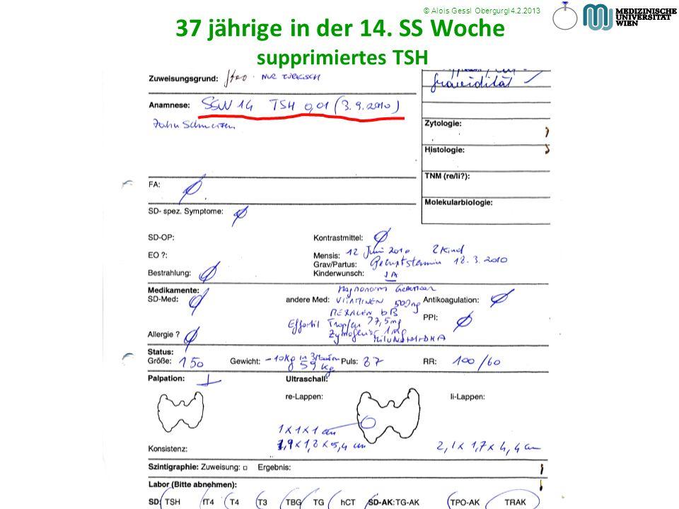© Alois Gessl Obergurgl 4.2.2013 37 jährige in der 14. SS Woche supprimiertes TSH