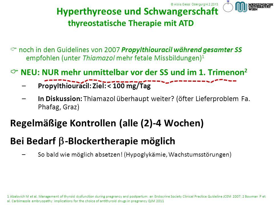 noch in den Guidelines von 2007 Propylthiouracil während gesamter SS empfohlen (unter Thiamazol mehr fetale Missbildungen) 1 NEU: NUR mehr unmittelbar