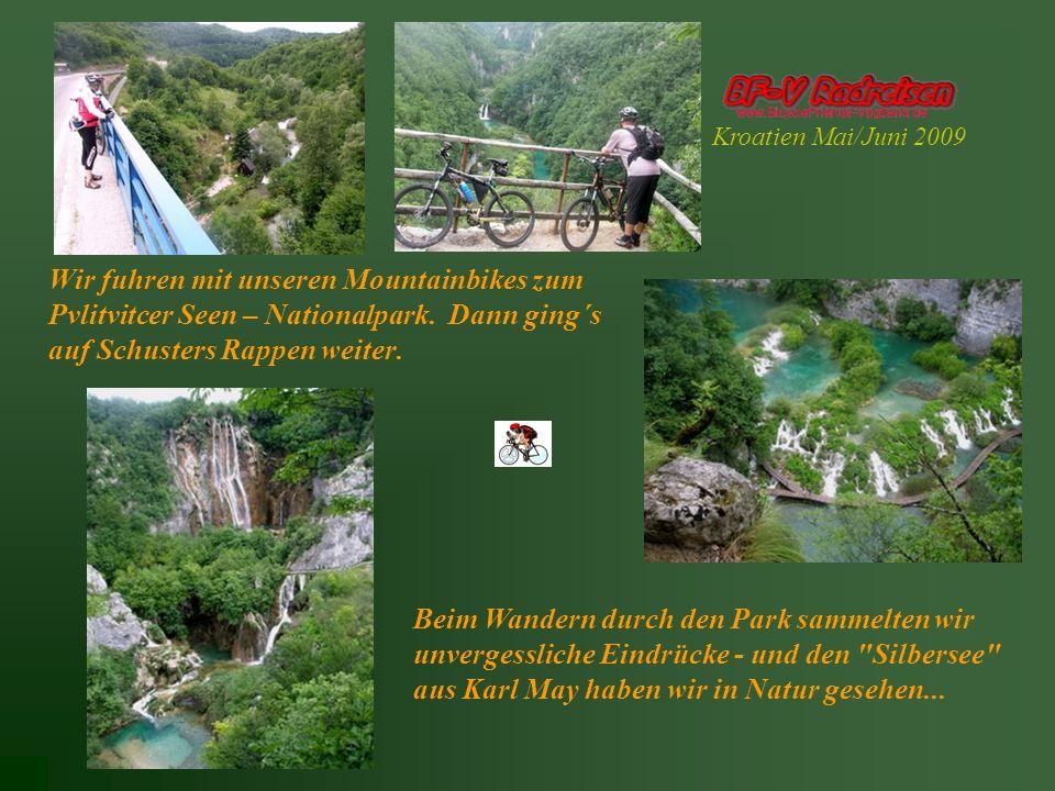 Wir fuhren mit unseren Mountainbikes zum Pvlitvitcer Seen – Nationalpark.