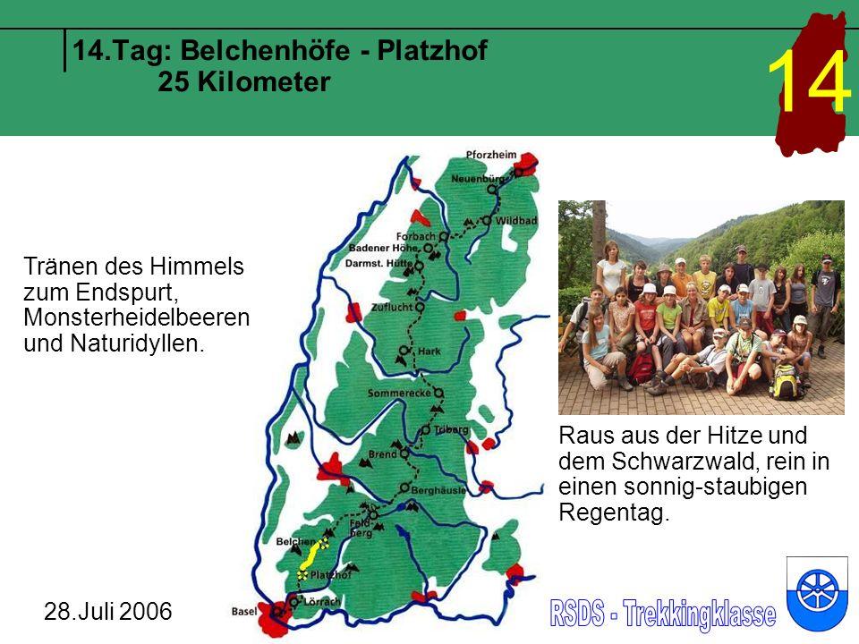 14.Tag: Belchenhöfe - Platzhof 25 Kilometer 28.Juli 2006 14 Tränen des Himmels zum Endspurt, Monsterheidelbeeren und Naturidyllen. Raus aus der Hitze