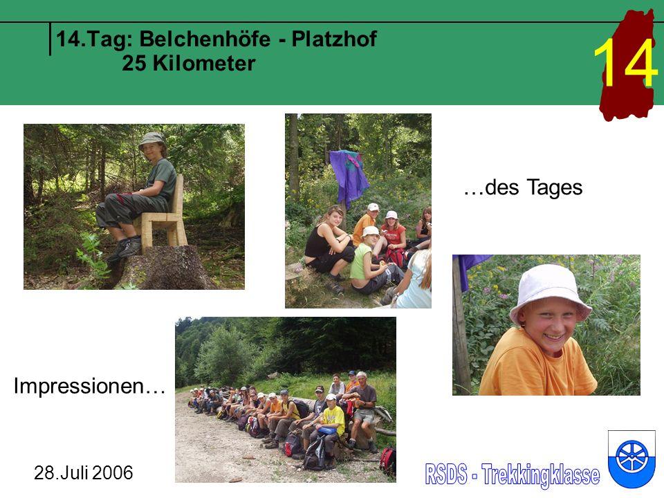 14.Tag: Belchenhöfe - Platzhof 25 Kilometer 28.Juli 2006 14 Impressionen… …des Tages