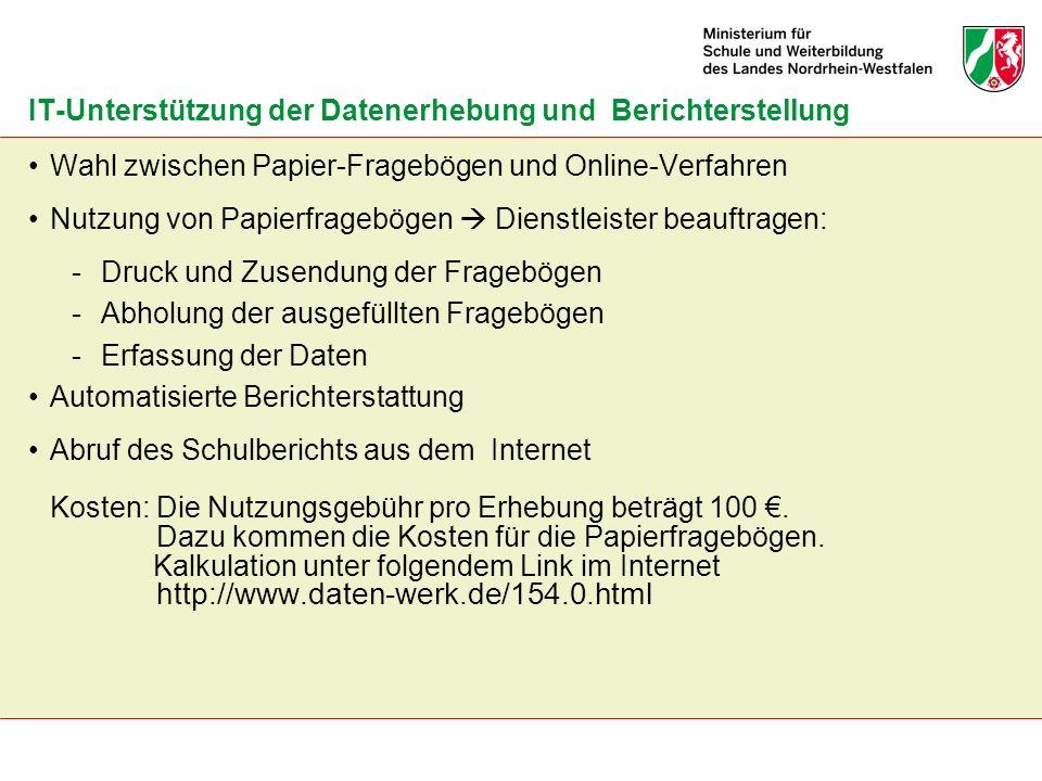 IT-Unterstützung der Datenerhebung und Berichterstellung Wahl zwischen Papier-Fragebögen und Online-Verfahren Nutzung von Papierfragebögen Dienstleist