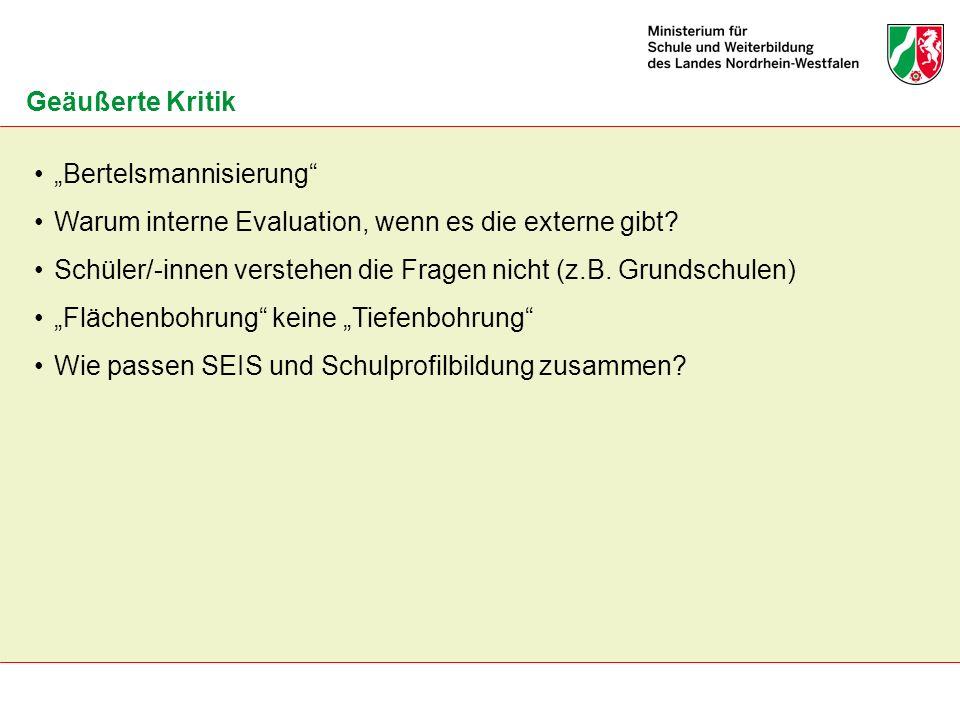 Geäußerte Kritik Bertelsmannisierung Warum interne Evaluation, wenn es die externe gibt? Schüler/-innen verstehen die Fragen nicht (z.B. Grundschulen)