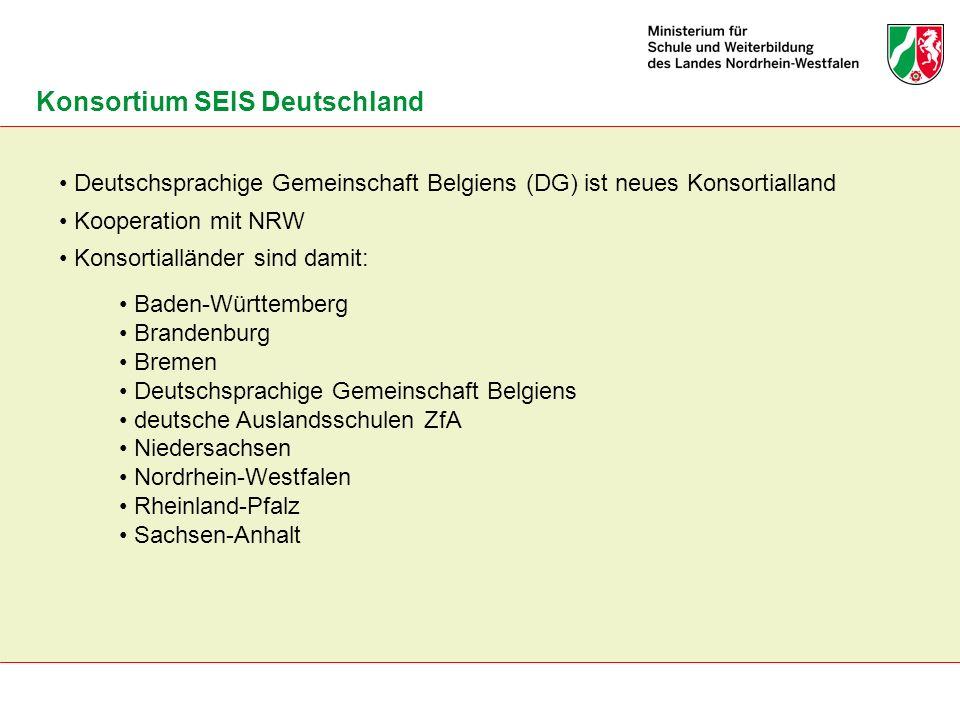 Deutschsprachige Gemeinschaft Belgiens (DG) ist neues Konsortialland Kooperation mit NRW Konsortialländer sind damit: Konsortium SEIS Deutschland Bade