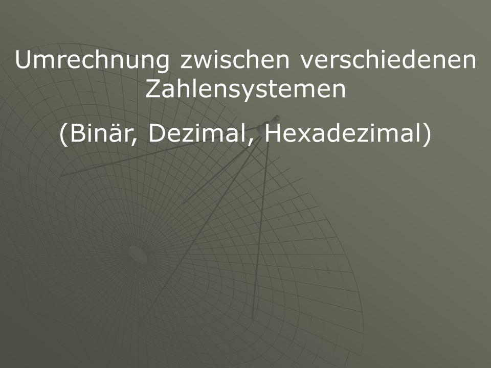 Umrechnung zwischen verschiedenen Zahlensystemen (Binär, Dezimal, Hexadezimal)