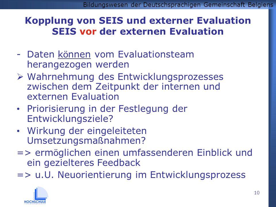 Bildungswesen der Deutschsprachigen Gemeinschaft Belgiens 10 Kopplung von SEIS und externer Evaluation SEIS vor der externen Evaluation -Daten k ö nne