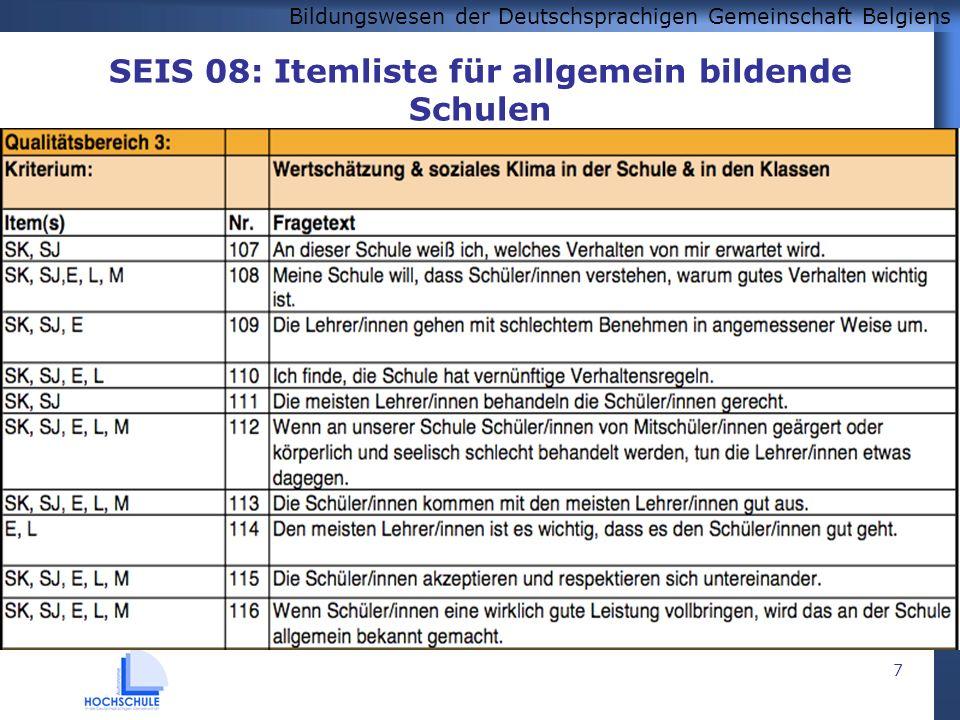 Bildungswesen der Deutschsprachigen Gemeinschaft Belgiens 7 SEIS 08: Itemliste für allgemein bildende Schulen