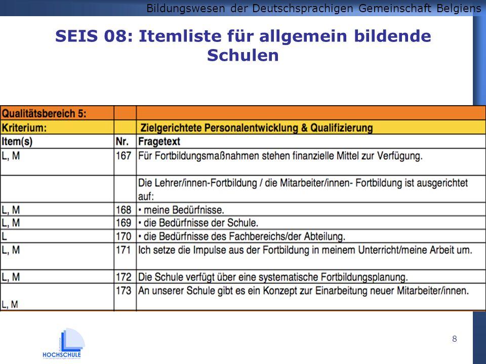 Bildungswesen der Deutschsprachigen Gemeinschaft Belgiens 8 SEIS 08: Itemliste für allgemein bildende Schulen