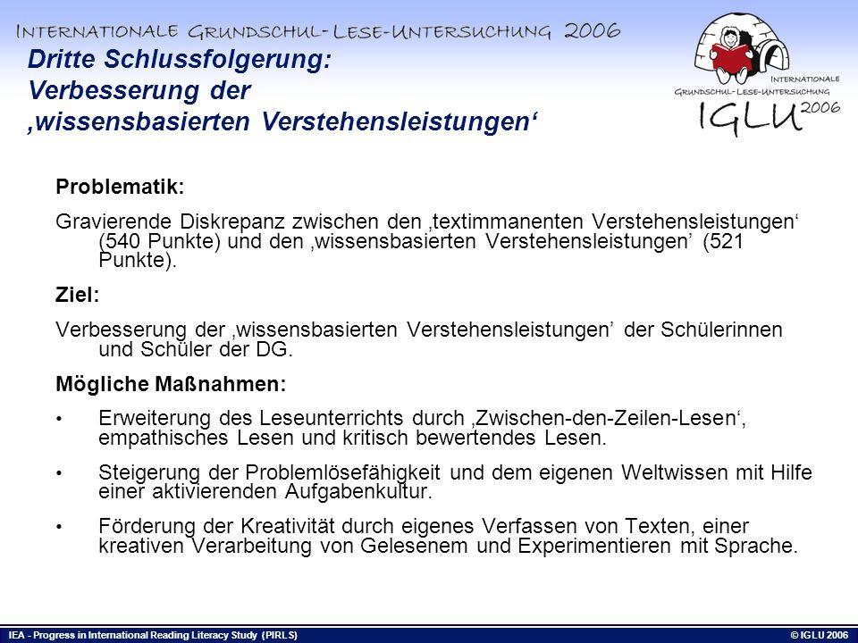 IEA - Progress in International Reading Literacy Study (PIRLS) © IGLU 2006 Bis hierhin Dritte Schlussfolgerung: Verbesserung der wissensbasierten Vers
