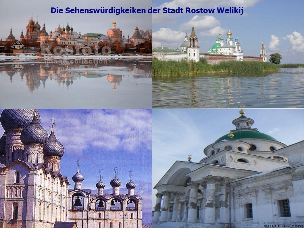 Die Sehenswürdigkeiken der Stadt Rostow Welikij