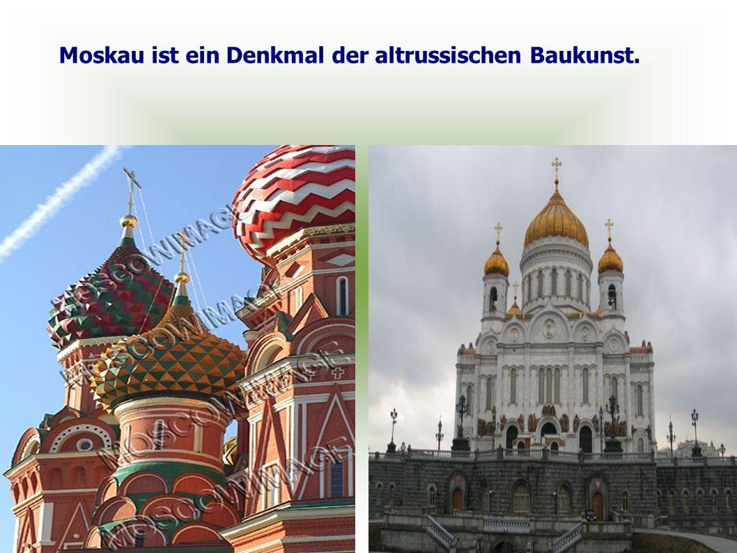 Moskau ist ein Denkmal der altrussischen Baukunst.