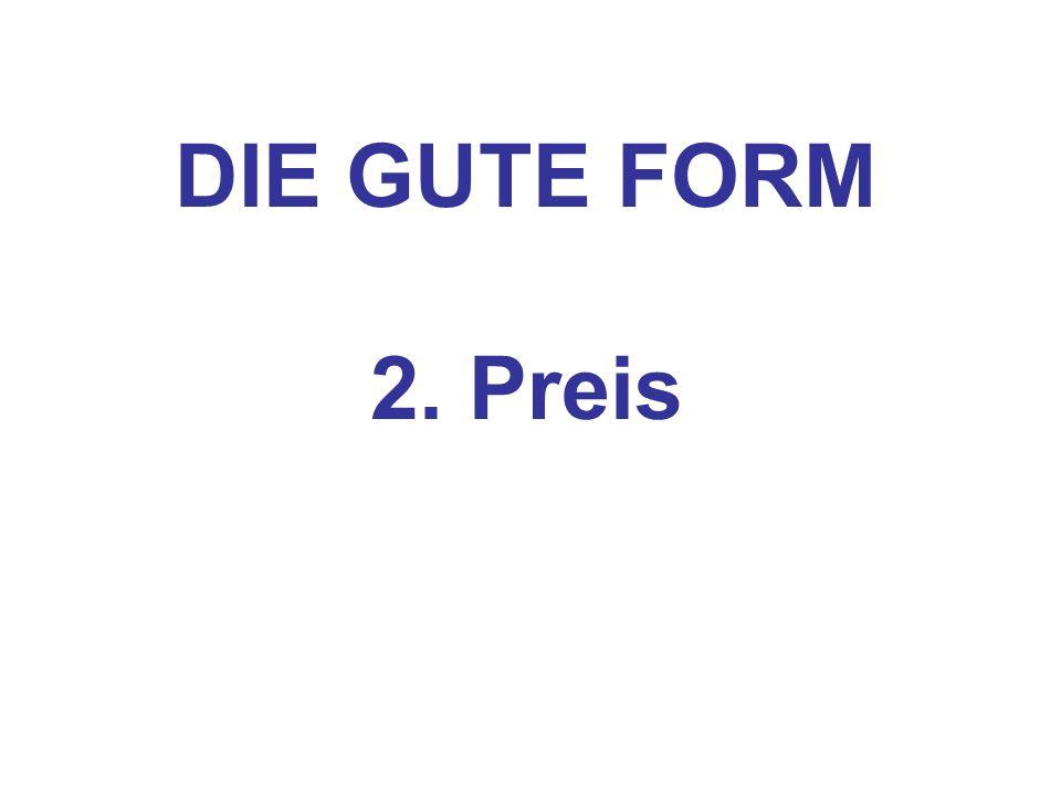 DIE GUTE FORM 2. Preis