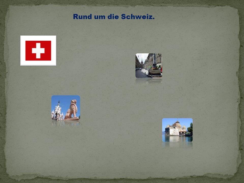 Rund um die Schweiz.