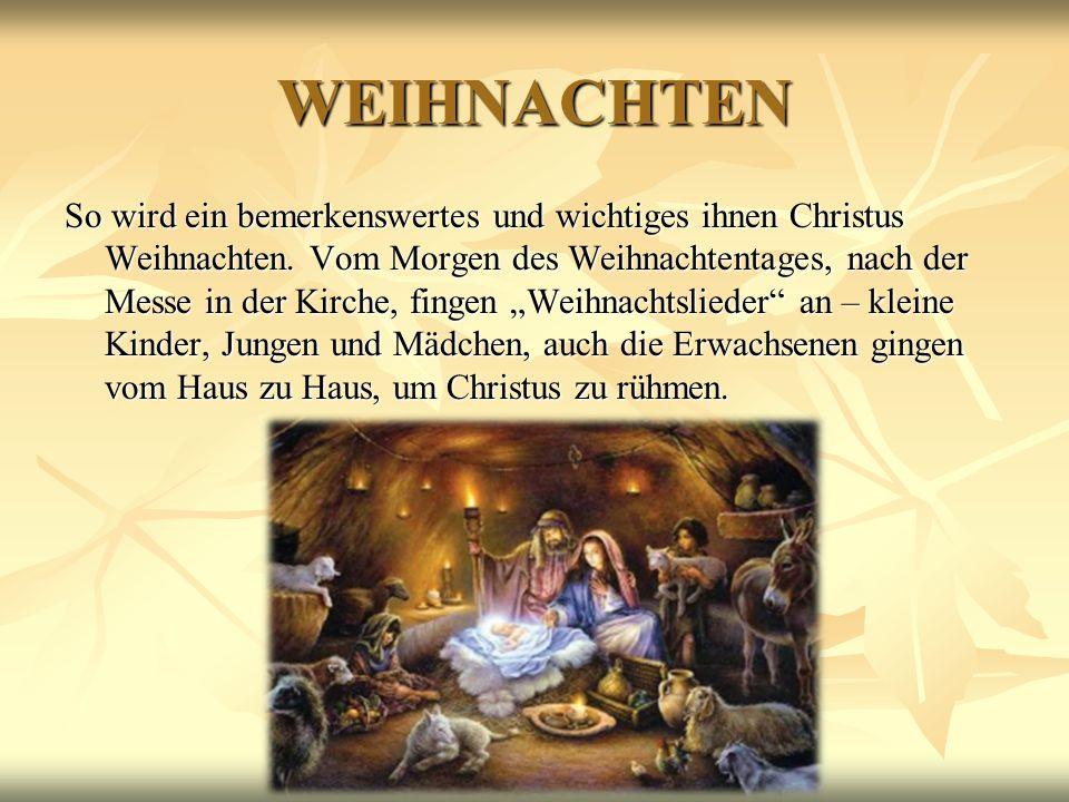 WEIHNACHTEN So wird ein bemerkenswertes und wichtiges ihnen Christus Weihnachten. Vom Morgen des Weihnachtentages, nach der Messe in der Kirche, finge