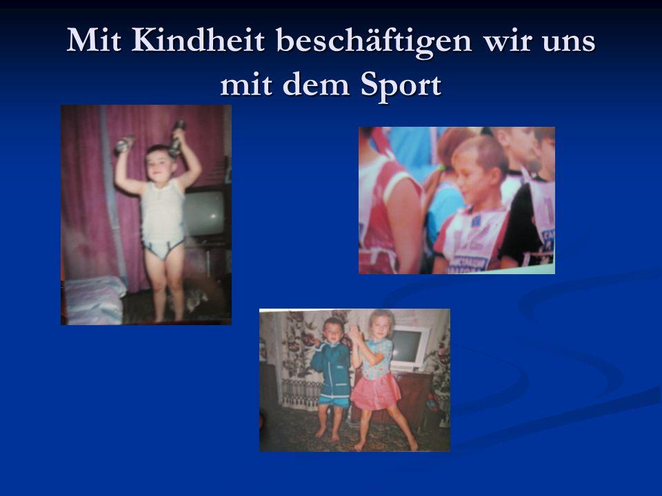 Mit Kindheit beschäftigen wir uns mit dem Sport