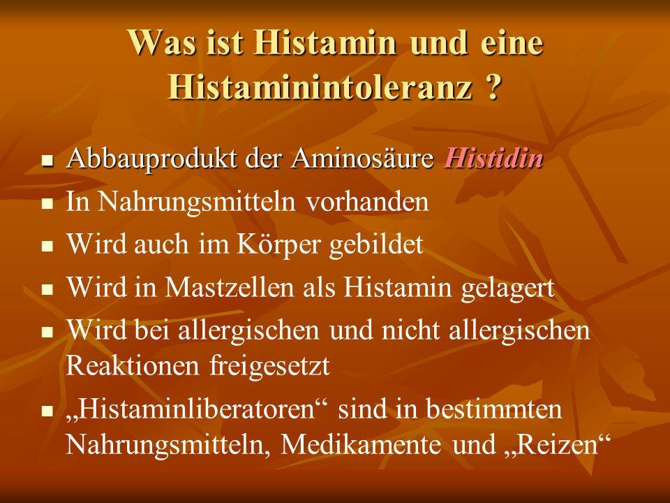 Was ist Histamin und eine Histaminintoleranz .