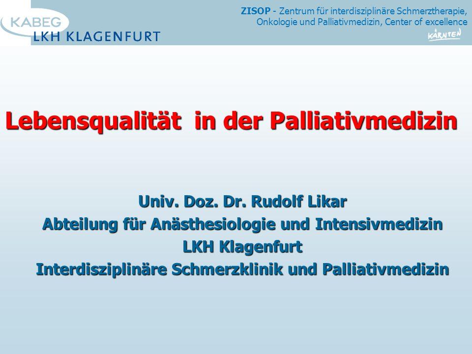 ZISOP - Zentrum für interdisziplinäre Schmerztherapie, Onkologie und Palliativmedizin, Center of excellence Lebensqualität in der Palliativmedizin Univ.
