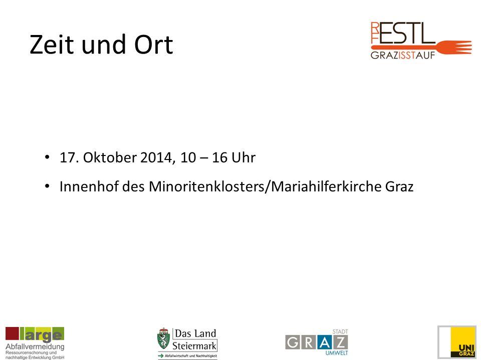Zeit und Ort 17. Oktober 2014, 10 – 16 Uhr Innenhof des Minoritenklosters/Mariahilferkirche Graz