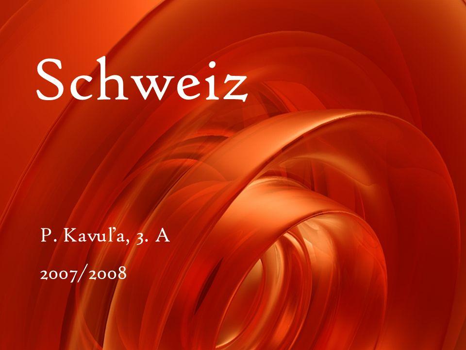 Schweiz P. Kavu ľ a, 3. A 2007/2008