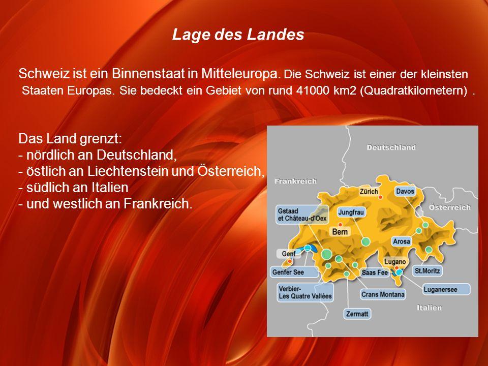 Schweiz ist ein Binnenstaat in Mitteleuropa. Die Schweiz ist einer der kleinsten Staaten Europas. Sie bedeckt ein Gebiet von rund 41000 km2 (Quadratki