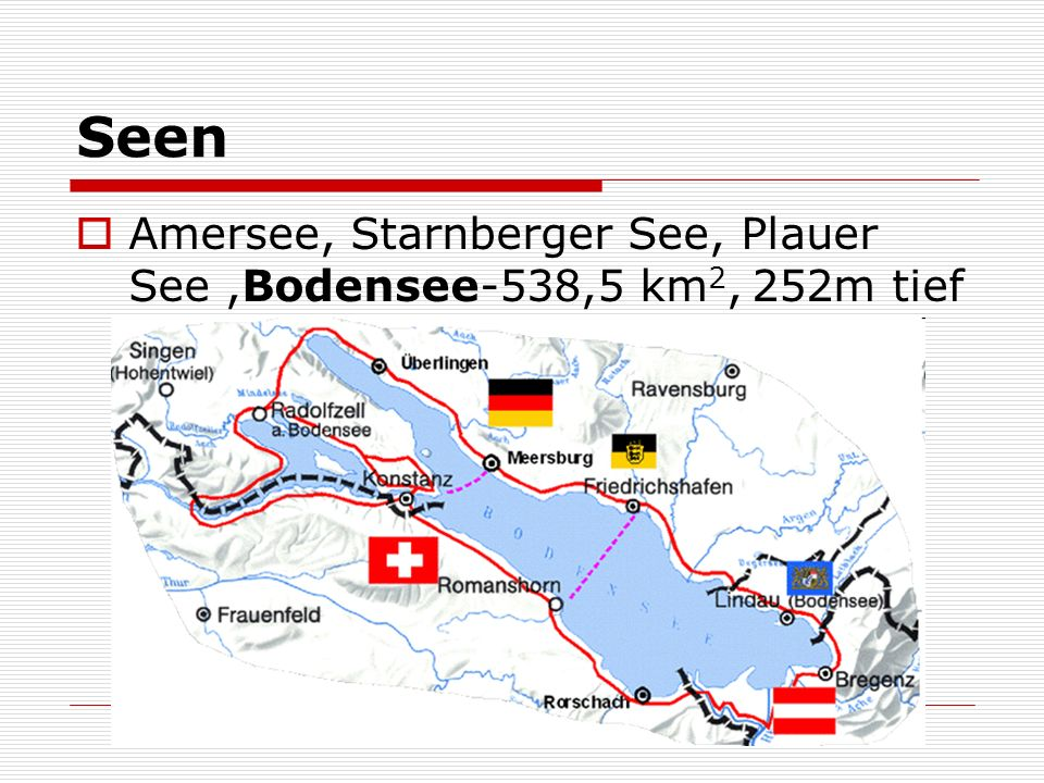 Seen Amersee, Starnberger See, Plauer See,Bodensee-538,5 km 2, 252m tief