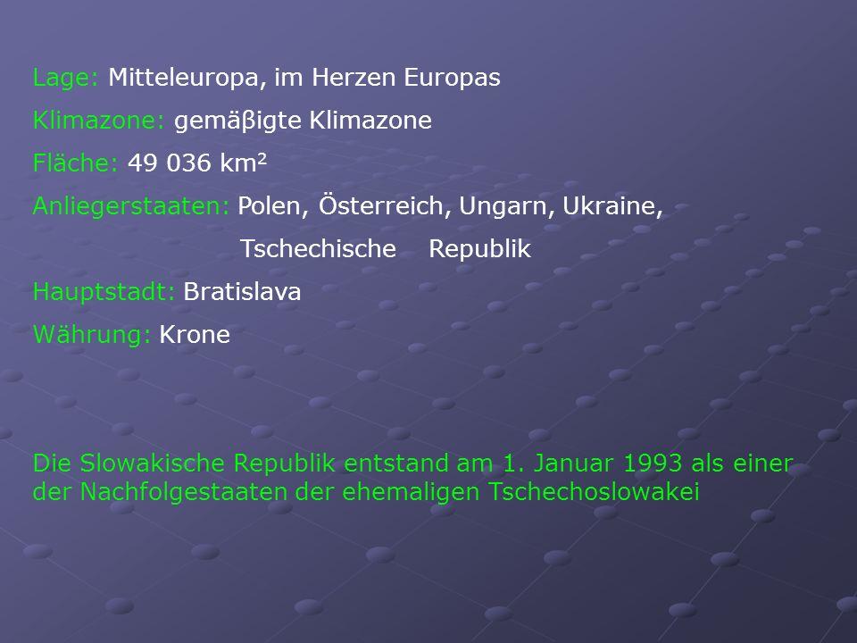 Lage: Mitteleuropa, im Herzen Europas Klimazone: gemäβigte Klimazone Fläche: 49 036 km 2 Anliegerstaaten: Polen, Österreich, Ungarn, Ukraine, Tschechi
