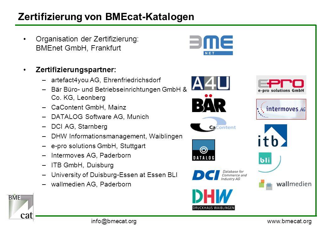 info@bmecat.org www.bmecat.org Zertifizierung von BMEcat-Katalogen Organisation der Zertifizierung: BMEnet GmbH, Frankfurt Zertifizierungspartner: –ar