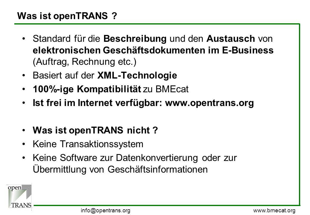 info@bmecat.org www.bmecat.org Was ist openTRANS ? Standard für die Beschreibung und den Austausch von elektronischen Geschäftsdokumenten im E-Busines