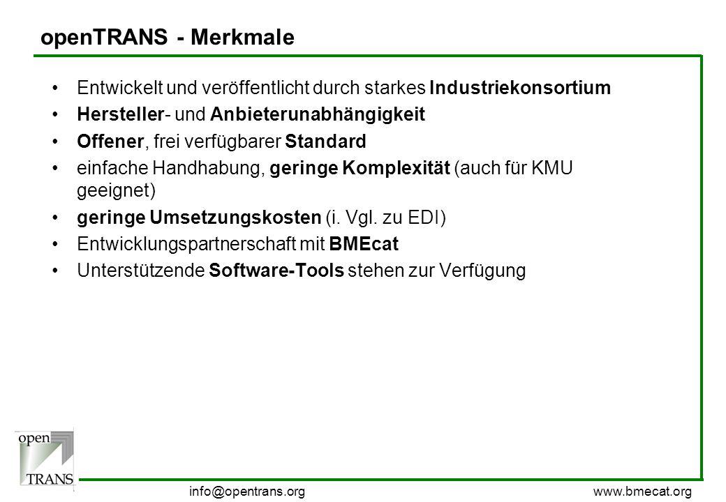 info@bmecat.org www.bmecat.org openTRANS - Merkmale Entwickelt und veröffentlicht durch starkes Industriekonsortium Hersteller- und Anbieterunabhängig