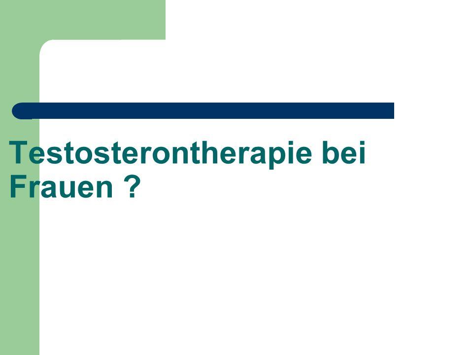 Testosterontherapie bei Frauen ?