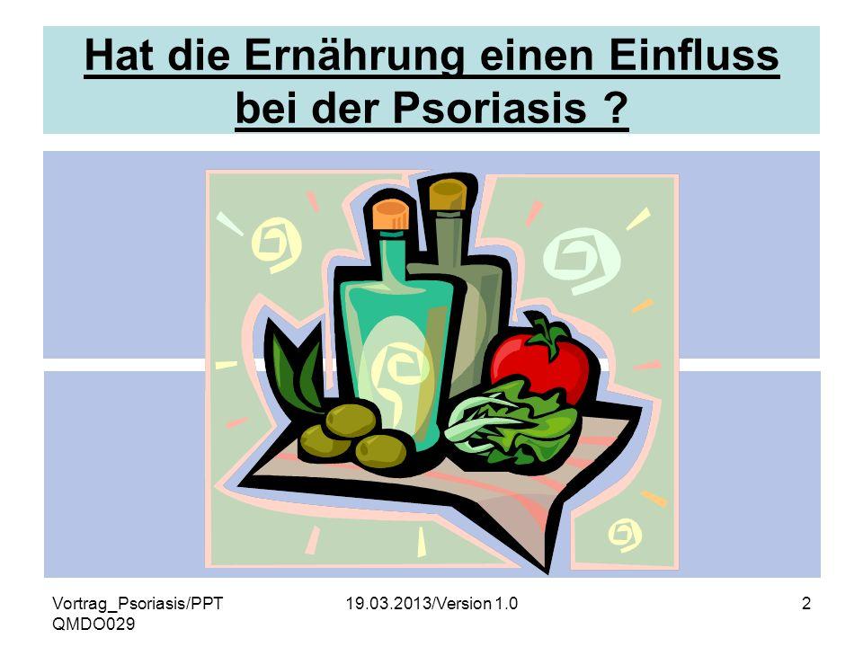 Vortrag_Psoriasis/PPT QMDO029 19.03.2013/Version 1.013 Gehalt an Omega-3 FS Eicosapentaensäure Lebensmittel pro 100 g Gehalt an Eicosapentaensäure in g Matjes 3,07 Hering 2,08 Wildlachs 2,01 Thunfisch 1,40 Zuchtlachs1,14 Makrele0,63