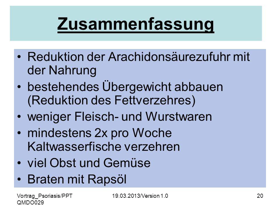 Vortrag_Psoriasis/PPT QMDO029 19.03.2013/Version 1.020 Zusammenfassung Reduktion der Arachidonsäurezufuhr mit der Nahrung bestehendes Übergewicht abba