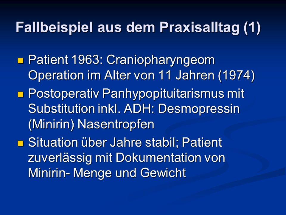 Fallbeispiel aus dem Praxisalltag (1) Patient 1963: Craniopharyngeom Operation im Alter von 11 Jahren (1974) Patient 1963: Craniopharyngeom Operation