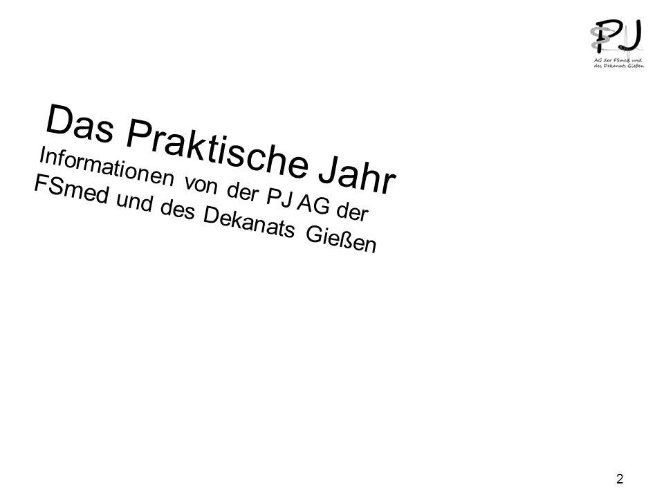 2 Das Praktische Jahr Informationen von der PJ AG der FSmed und des Dekanats Gießen