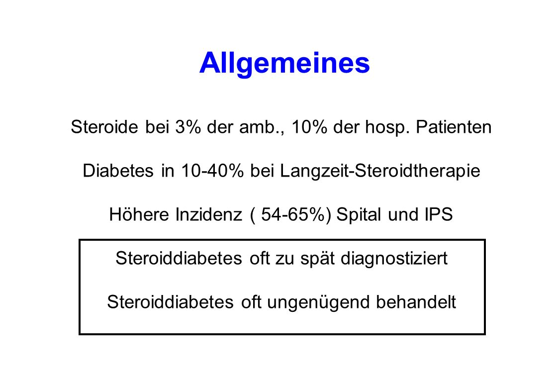 Therapie Steroiddiabetes Glucophage 1000mg 1-0-1 Insulatard 24E bei BR BZ-Anstieg bis 18 mmol/l unter Prednison 25mg 18E Mixtard oder Insulatard am Morgen