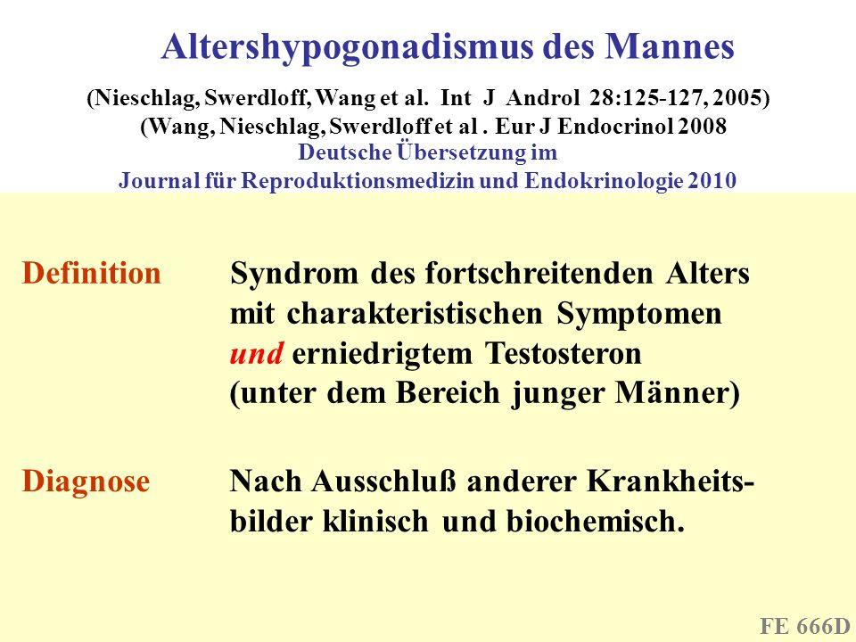 (Nieschlag, Swerdloff, Wang et al. Int J Androl 28:125-127, 2005) (Wang, Nieschlag, Swerdloff et al. Eur J Endocrinol 2008 Altershypogonadismus des Ma