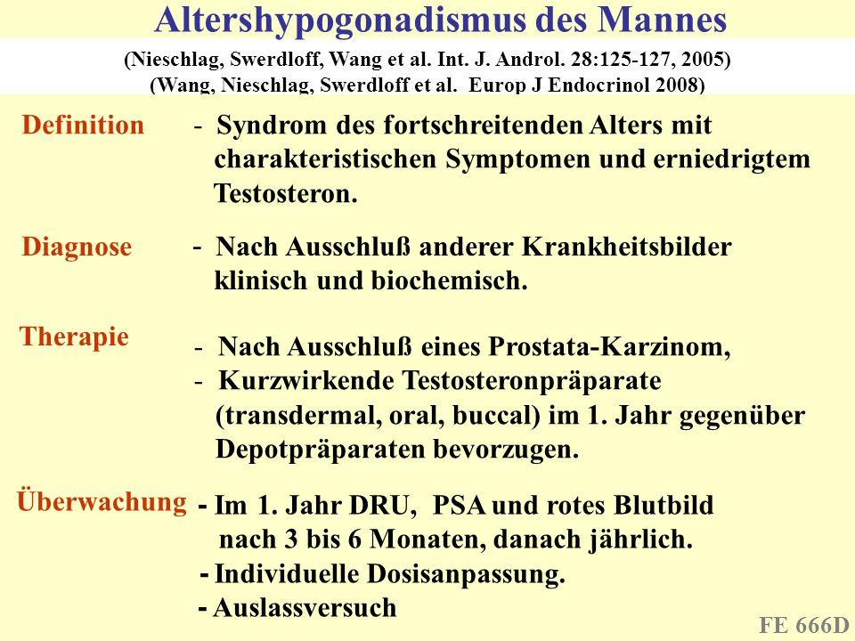 (Nieschlag, Swerdloff, Wang et al. Int. J. Androl. 28:125-127, 2005) (Wang, Nieschlag, Swerdloff et al. Europ J Endocrinol 2008) Altershypogonadismus