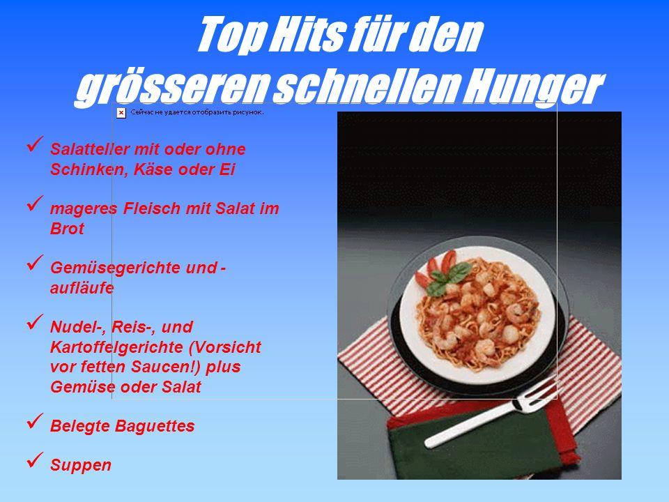 Top Hits für den kleinen schnellen Hunger Frisches Obst oder Gemüse Frucht- oder Gemüsesaft Buttermilch, Joghurt, Kefir & Co., Milchreis Salate plus B