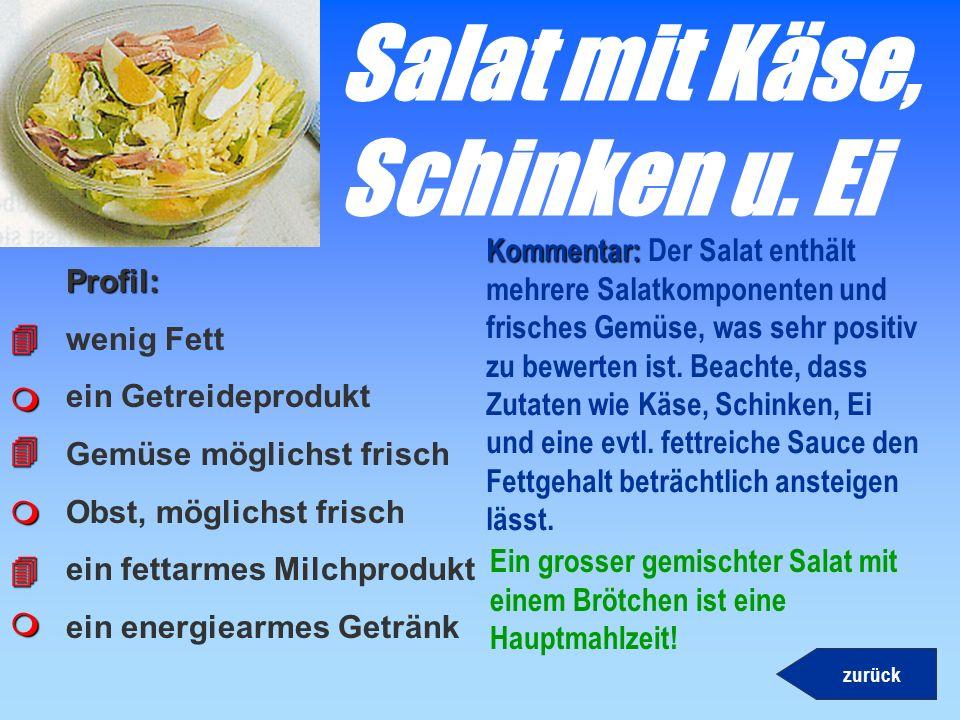 Käsebrötchen, Apfel u. Joghurt Profil: wenig Fett ein Getreideprodukt Gemüse möglichst frisch Obst, möglichst frisch ein fettarmes Milchprodukt ein en