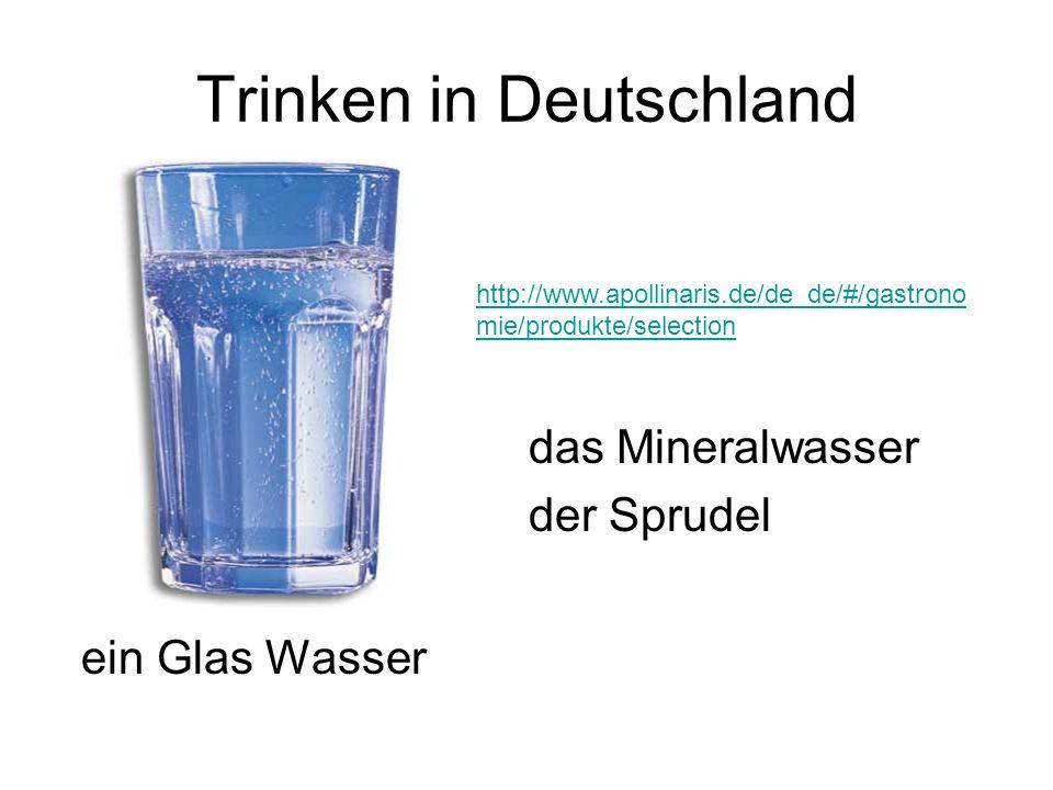 Trinken in Deutschland ein Glas Wasser http://www.apollinaris.de/de_de/#/gastrono mie/produkte/selection das Mineralwasser der Sprudel