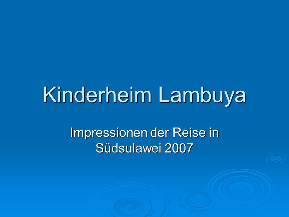 Kinderheim Lambuya Impressionen der Reise in Südsulawei 2007