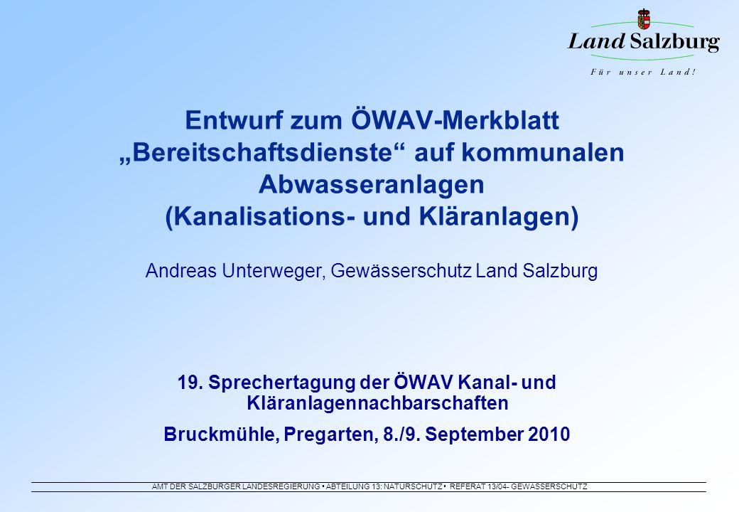 AMT DER SALZBURGER LANDESREGIERUNG ABTEILUNG 13: NATURSCHUTZ REFERAT 13/04- GEWÄSSERSCHUTZ Arbeitszeitgesetz (AZG, BGBl.
