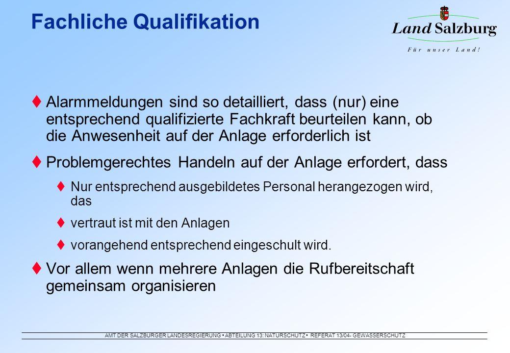 AMT DER SALZBURGER LANDESREGIERUNG ABTEILUNG 13: NATURSCHUTZ REFERAT 13/04- GEWÄSSERSCHUTZ Alarmmeldungen sind so detailliert, dass (nur) eine entspre