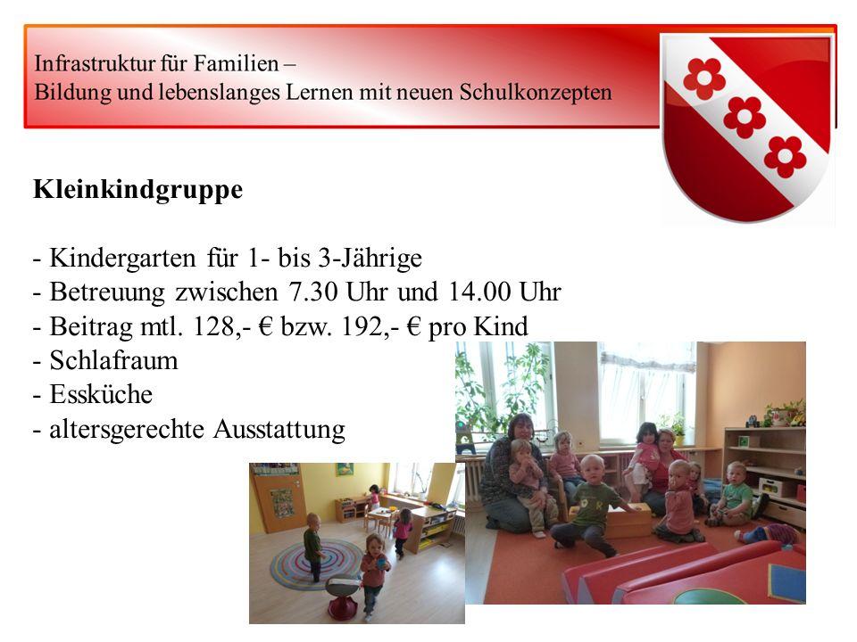 Kleinkindgruppe - Kindergarten für 1- bis 3-Jährige - Betreuung zwischen 7.30 Uhr und 14.00 Uhr - Beitrag mtl. 128,- bzw. 192,- pro Kind - Schlafraum