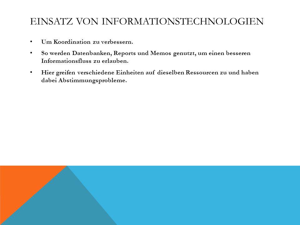 EINSATZ VON INFORMATIONSTECHNOLOGIEN Um Koordination zu verbessern.