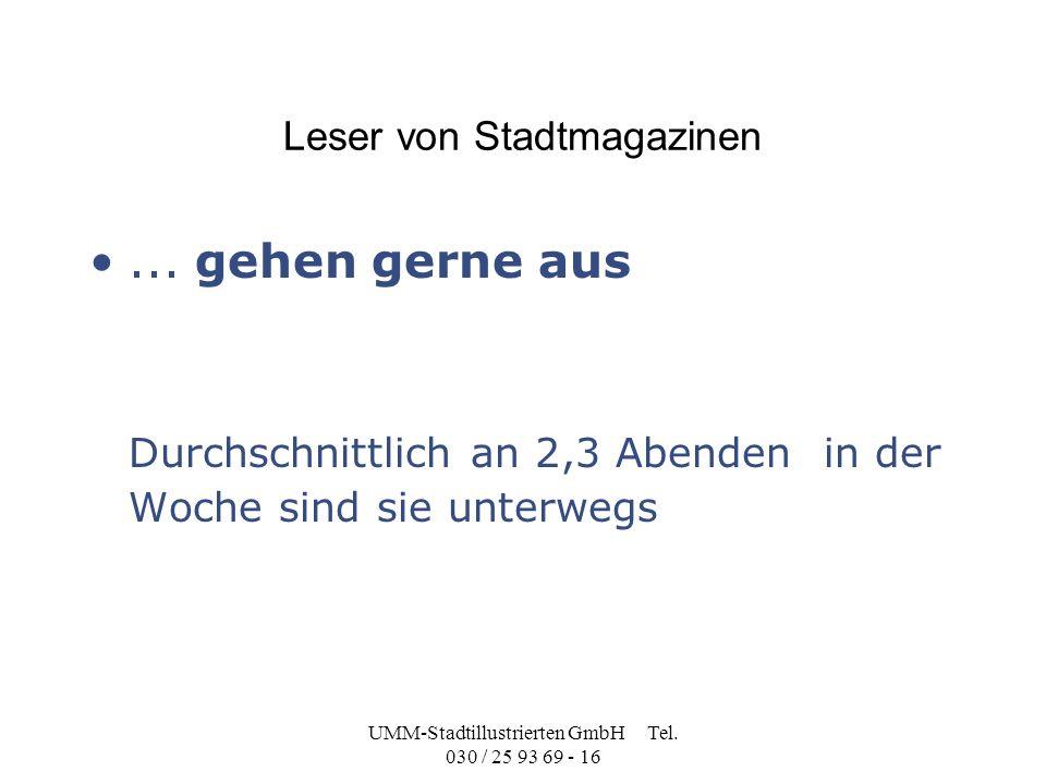 UMM-Stadtillustrierten GmbH Tel. 030 / 25 93 69 - 16 Leser von Stadtmagazinen...