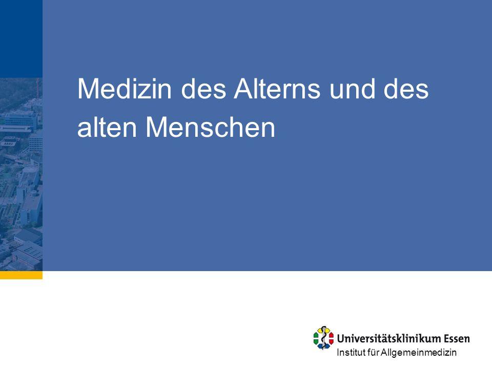 Institut für Allgemeinmedizin Medizin des Alterns und des alten Menschen